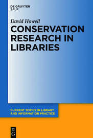 Conservation Research in Libraries by David Howell