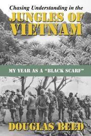 Chasing Understanding in the Jungles of Vietnam by Douglas Beed