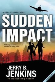 Sudden Impact by Jerry B Jenkins