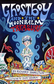 Ghostboy and the Moonbalm Treasure by Richard Hamilton image