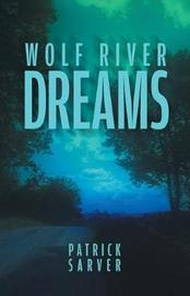Wolf River Dreams by Patrick Sarver image