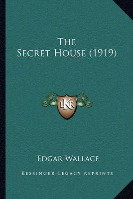 The Secret House (1919) by Edgar Wallace
