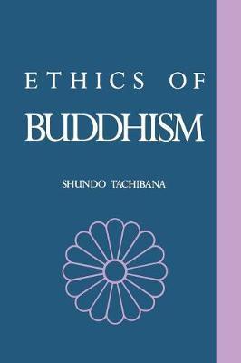 The Ethics of Buddhism by Shundo Tachibana