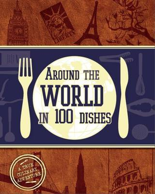 Around the World in 100 Dishes by Parragon image