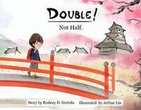Double! Not Half. by Rodney Gottula image