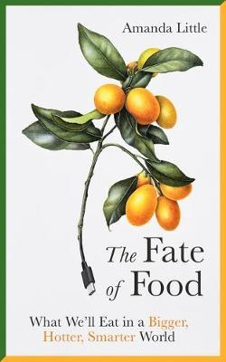 The Fate of Food by Amanda Little image