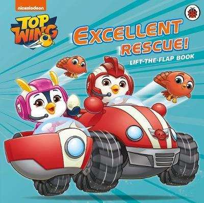 Top Wing: Excellent Rescue, A Lift-the-Flap Book by Top Wing