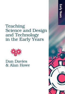 Teaching Science, Design and Technology in the Early Years by Alan Howe image