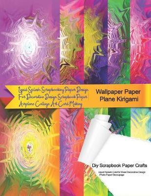 Wallpaper Paper Plane Kirigami Diy Scrapbook Paper Crafts Liquid Splash Colorful Sheet Decorative Design Photo Paper Decoupage Tukang Warna Warni Book In Stock Buy Now At Mighty Ape Nz
