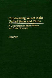 Childrearing Values in the United States and China by Hong Xiao