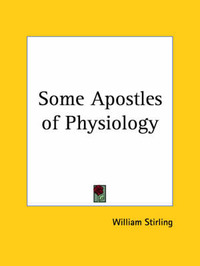 Some Apostles of Physiology (1902) by William Stirling image