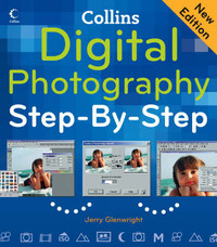 Digital Photography Step-By-Step by Jerry Glenwright image