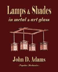 Lamps and Shades - In Metal and Art Glass by John Duncan Adams