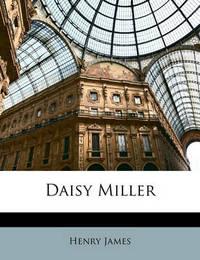 Daisy Miller by Henry James Jr