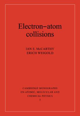 Electron-Atom Collisions by Ian E. McCarthy