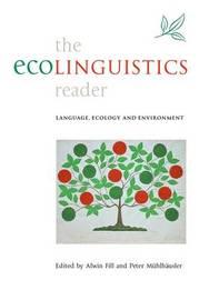 The Ecolinguistics Reader: Language, Ecology and Environment image