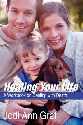 Healing Your Life by Jodi Ann Graf image