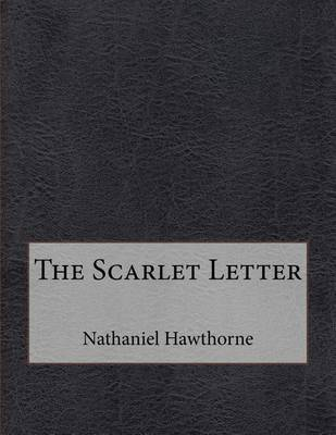 the inner passions of arthur dimmesdale in the scarlet letter by nathaniel hawthorne It is believed that nathaniel hawthorne (1804-1864) was inspired by the shield on elizabeth pain's gravestone, and referred to it in his famous book the scarlet letter she begins a secret adulterous relationship with arthur dimmesdale, the highly regarded town minister, and becomes pregnant with.