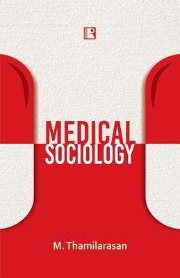 Medical Sociology by M. Thamilarasan