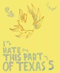 I Hate This Part of Texas by John Gerken