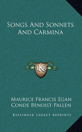 Songs and Sonnets and Carmina by Conde Benoist Pallen