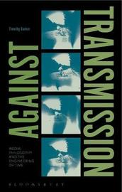 Against Transmission by Timothy Barker