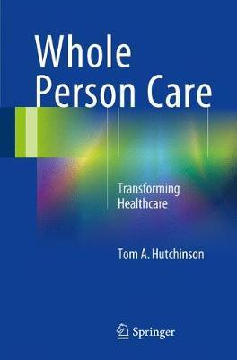 Whole Person Care by Tom A. Hutchinson