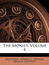 The Monist, Volume 4 by Dr Paul Carus