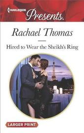 Hired to Wear the Sheikh's Ring (Large Print) by Rachael Thomas
