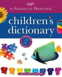 American Heritage Children's Dictionary by Heritage,Dictionaries American
