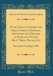 Puget Sound Nursery and Seed Company, Growers, Importers and Dealers in Seeds and Plants, Fruit Trees, Bulbs, Etc by Puget Sound Nursery and Seed Company image