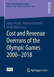 Cost and Revenue Overruns of the Olympic Games 2000-2018 by Holger Preuss