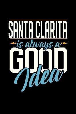 Santa Clarita Is Always a Good Idea by Dennex Publishing