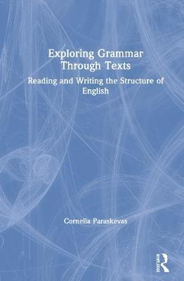 Exploring Grammar Through Texts by Cornelia Paraskevas