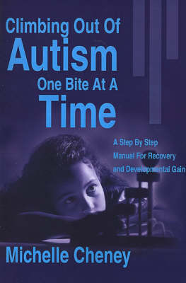 Climbing Out of Autism One Bite at a Time by Michelle Cheney image