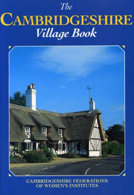 Cambridgeshire Village Book by Cambridgeshire Federation of Women's Institutes image