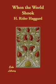 When the World Shook by H.Rider Haggard image