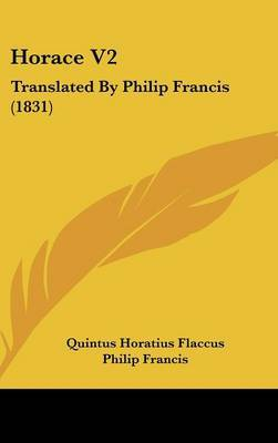 Horace V2: Translated by Philip Francis (1831) by Quintus Horatius Flaccus image