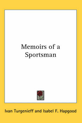 Memoirs of a Sportsman by Ivan Turgenieff