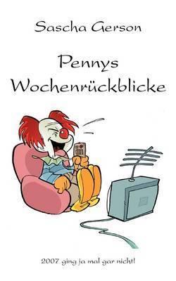 Pennys Wochenruckblicke by Sascha Gerson