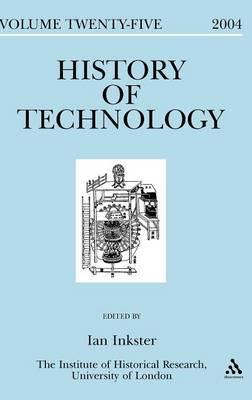 History of Technology: v. 25 by Ian Inkster