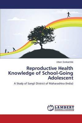 Reproductive Health Knowledge of School-Going Adolescent by Sonkamble Uttam