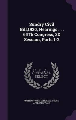 Sundry Civil Bill,1920, Hearings . . . 65th Congress, 3D Session, Parts 1-2 image