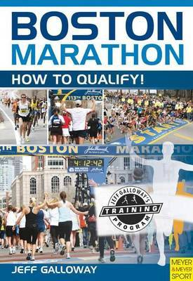 Boston Marathon: How to Qualify! by Geoff Galloway image