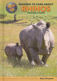 Top 50 Reasons to Care about Rhinos by Mary Firestone