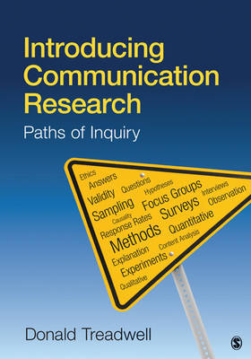 Introducing Communication Research: Paths of Inquiry by Donald F. Treadwell