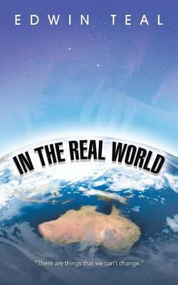In the Real World by Edwin Teal