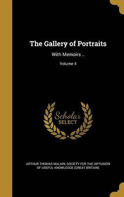 The Gallery of Portraits by Arthur Thomas Malkin