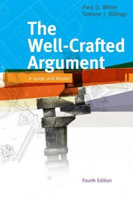 The Well-Crafted Argument by Fred D. White