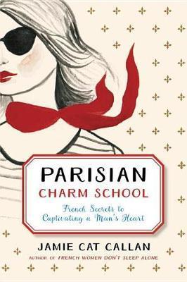 Parisian Charm School by Jamie Cat Callan